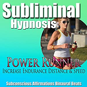 Power Runner Subliminal Hypnosis Speech