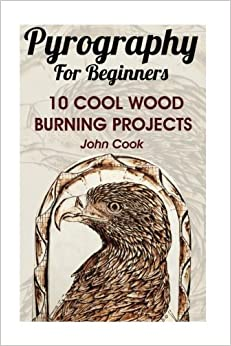 Pyrography For Beginners: 10 Cool Wood Burning Projects ...