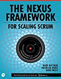 img - for The Nexus Framework for Scaling Scrum: Continuously Delivering an Integrated Product with Multiple Scrum Teams book / textbook / text book