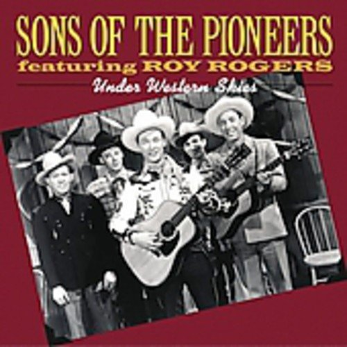 Under Western Skies - Rogers Pioneers The Of Roy Sons