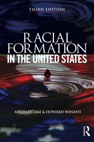 omi and winant racial formation Race versus racial formation omi and winant (in racial formation in the united states, ny: routledge, 1986/1989) have a dialectical definition of race and racial formation.