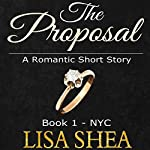 The Proposal: Book 1, NYC | Lisa Shea