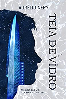 Teia de Vidro - Volume 1 por [Nery, Aurélio]