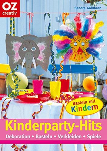 Kinderparty-Hits: Dekoration, Basteln, Verkleiden, Spiele