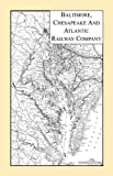Baltimore, Chesapeake and Atlantic Railway Company, H B Archives, 1585499579