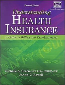 Understanding Health Insurance: A Guide to Billing and Reimbursement by Michelle A. Green (2012-02-03)