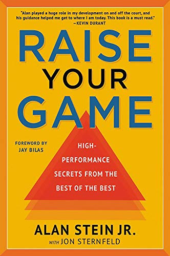 Raise Your Game: High-Performance Secrets from the Best of the Best (Best Games For Your Mind)