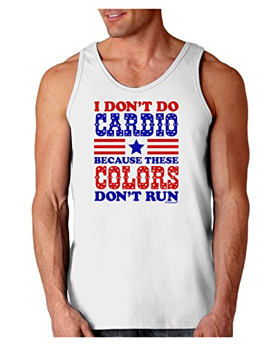 TooLoud I Don't Do Cardio Because These Colors Don't Run Loose Tank Top - White - Large (Run Shirt Colors These Dont)