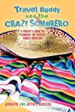 Travel Buddy and the Crazy Sombrero, Jennifer And Jeffrey Burgess, 1440188580