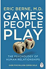 Games People Play: The Psychology of Human Relationships (Penguin Life) by Eric Berne (2016-06-02)