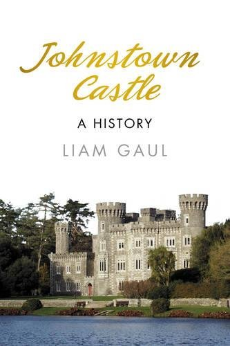 Johnstown Castle: A History