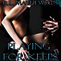 Playing for Keeps Audiobook by R. L. Mathewson Narrated by Fran Jewels
