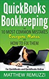QuickBooks Bookkeeping: The 10 Most Common Mistakes Everyone Makes and How to Fix Them for QuickBooks and QuickBooks Online offers