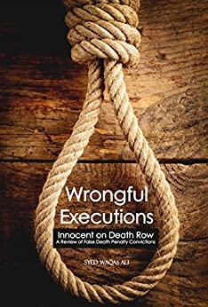 wrongful execution I was fortunate enough to be exonerated before my execution date but the circumstances that led to my wrongful conviction are.