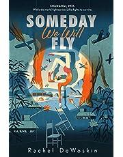 Dewoskin, R: Someday We Will Fly