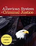 The American System of Criminal Justice, Cole, George F. and Smith, Christopher E., 1285459091