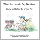 When You Have to Say Goodbye, Monica Mansfield, 0983103216