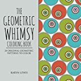 The Geometric Whimsy Coloring Book: 24 Original Geometric Patterns to Color (Coloring Whimsy) (Volume 2)