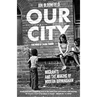 Our City: Migrants and the Making of Modern Birmingham