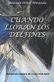 Cuando Lloran Los Delfines, Yolanda Ortal-Miranda, 1484882768