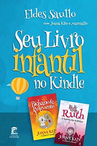 Seu Livro Infantil no Kindle: O guia ilustrado de como criar e publicar um e-book infantil na Amazon