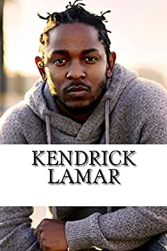 Kendrick Lamar: A Biography