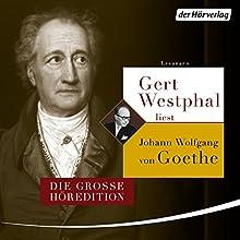Gert Westphal liest Johann Wolfgang von Goethe: Die große Höredition Hörbuch von Johann Wolfgang von Goethe Gesprochen von: Gert Westphal