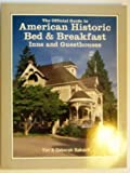 The Official Guide to American Historic Bed and Breakfast Inns and Guesthouses, Timothy Sakach and Deborah E. Sakach, 0961548134