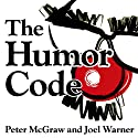 The Humor Code: A Global Search for What Makes Things Funny Audiobook by Peter McGraw, Joel Warner Narrated by Peter Berkrot