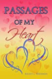 Passages of My Heart, Kelly L. Sherman, 1436366755