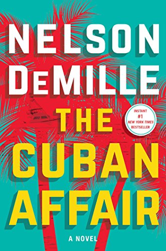 The Cuban Affair: A Novel by [DeMille, Nelson]