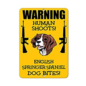 Aluminum Metal Sign Funny English Springer Spaniel Dog Human Shoots Fun Informative Novelty Wall Art Vertical 8INx12IN 26