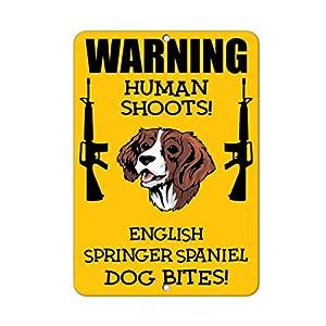 Aluminum Metal Sign Funny English Springer Spaniel Dog Human Shoots Fun Informative Novelty Wall Art Vertical 8INx12IN 29