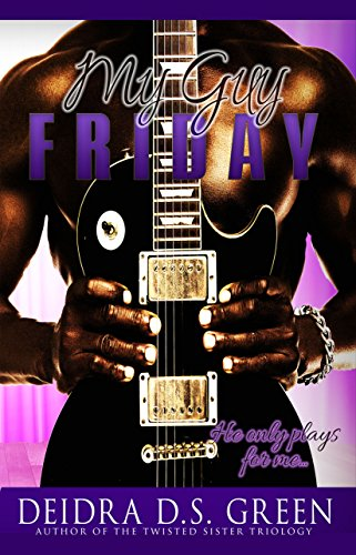 My Guy Friday: He Only Plays for Me