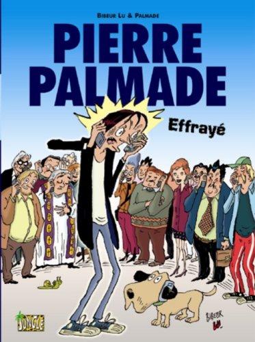 Pierre Palmade, Tome 1 : Effrayé