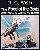 The Food of the Gods and How It Came to Earth, H.g. Wells, 1483702898