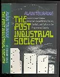 The Post-Industrial Society, Alain Touraine, 0394462572