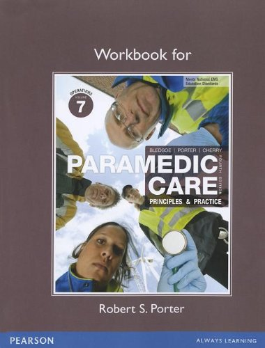 Workbook for Paramedic Care: Principles & Practice: Volume 7