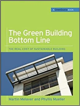 The Green Building Bottom Line (GreenSource Books; Green Source): The Real Cost of Sustainable Building (Mcgraw-hill's Greensource)