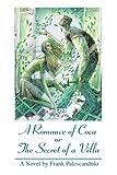A Romance of Coca or the Secret of a Villa, Frank Palescandolo, 0595317200