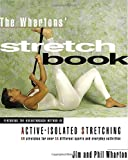 The Whartons' Stretch Book: Featuring the Breakthrough Method of Active-Isolated Stretching