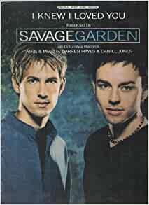 I Knew I Loved You As Recorded By Savage Garden Piano Vocal Guitar Darren