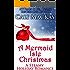 A Mermaid Isle Christmas: A Steamy Holiday Romance (A Maine Island Romance Book 4)