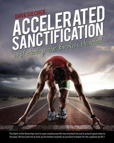 Accelerated Sanctification by Dan & Sue Chick (2015-07-10)