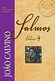 Comentário de Salmos - Vol. 4 (Série Comentários Bíblicos João Calvino) (Portuguese Edition)
