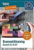 Grammatiktraining: Deutsch für A1-B1