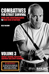 Combatives for Street Survival: Hard-Core Countermeasures for High-Risk Situations: Contact Training, Protective Equipment and Street Scenarios by Kelly McCann (2011-04-07) DVD