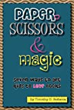 Paper, Scissors & Magic: Seven Ways to get - Best Reviews Guide