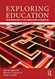 Exploring Education: An Introduction to the Foundations of Education, Alan R. Sadovnik, Peter W. Cookson  Jr., Susan F. Semel, 0415808618