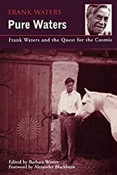 Pure Waters: Frank Waters & Quest For Cosmic